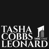 1 Mic 1 Take de Tasha Cobbs Leonard