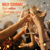 That Other Birthday Song by Willy Schwarz