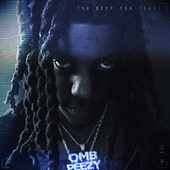 Too Deep For Tears di OMB Peezy