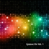 Groove On, Vol. 1 by Various Artists