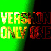 Only One by Vershon