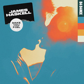 Make You Feel by James Haskell