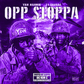Opp Stoppa (feat. 21 Savage) (Chop Not Slop Remix) by YBN Nahmir