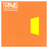 Waving at the Window (Live from The Pool) by Travis