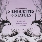 Silhouettes & Statues (A Gothic Revolution 1978 - 1986) de Various Artists