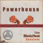 Powerhouse: The BirdsNest Sessions by Powerhouse
