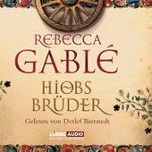 Hiobs Brüder von Rebecca Gablé