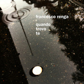 Quando trovo te de Francesco Renga