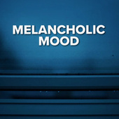 Melancholic Mood de Various Artists