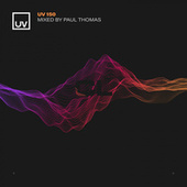 UV 150 mixed by Paul Thomas by Various Artists