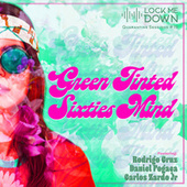 Green Tinted Sixties Mind (Quarantine Sessions #19) by Lock Me Down