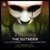 The Outsider - A Victorian Horror Story (Unabbreviated) von H.P. Lovecraft