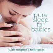 Pure Sleep For Babies: With Mother's Heartbeat von Lebensgeist