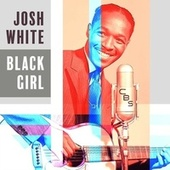 Black Girl by Josh White