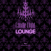 Candle Light Lounge, Vol. 4 by Various Artists
