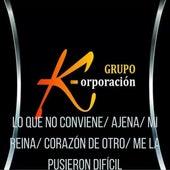 Lo Que No Conviene/ Ajena / Mi Reina / Corazón de Otro / Me la Pusieron Difícil de Grupo K-orporacion