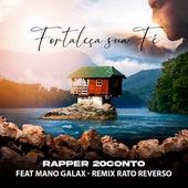 Fortaleça Sua Fé (Remix) by Rapper 20conto
