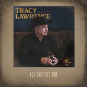You Only Get One de Tracy Lawrence