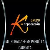 Mil Horas / Se Me Perdió la Cadenita (Cover) de Grupo K-orporacion