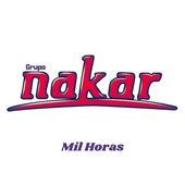 Mil Horas (Cover) de Grupo Nakar