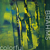 Brahms - Colorful by Johannes Brahms