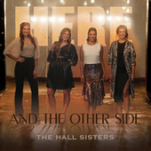 Here & The Other Side de The Hall Sisters