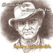 All Good Things by Marty Kupersmith