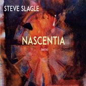Nascentia von Steve Slagle