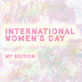 International Women's Day - MY Edition by Various Artists