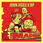 The Madness (feat. A-F-R-O) by John Jigg$