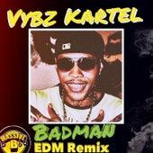 Badman (feat. Lisa Mercedez & Sikka Rymes) (EDM Remix) by VYBZ Kartel