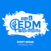 Don't Speak by Hard EDM Workout