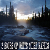 2 Hours Of White Noise Rapids by Color Noise Therapy