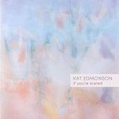 If You're Scared de Kat Edmonson