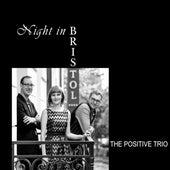 Night in Bristol by The Positive Trio