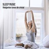 Sleep Music: Relajantes tonos de cristal by Relaxing Spa Music