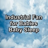 Industrial Fan for Babies Baby Sleep by White Noise Meditation (1)