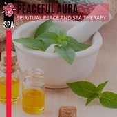 Peaceful Aura - Spiritual Peace and Spa Therapy von Various Artists