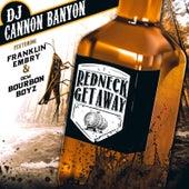 Redneck Getaway fra DJ Cannon Banyon
