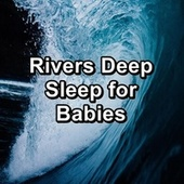 Rivers Deep Sleep for Babies de Soothing Sounds