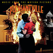 Pleasantville -Music From The Motion Picture by Original Motion Picture Soundtrack