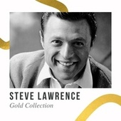Steve Lawrence - Gold Collection by Steve Lawrence