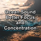 Ocean Sound Better Focus and Concentration von Baby Music (1)