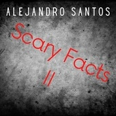 Scary Facts 2 by Alejandro Santos