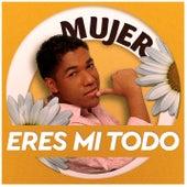 Mujer, Eres Mi Todo de Kaleth Morales