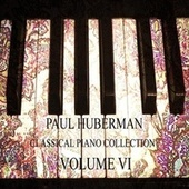 Classical Piano Collection, Vol. VI by Paul Huberman