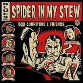 Spider in My Stew by Bob Corritore