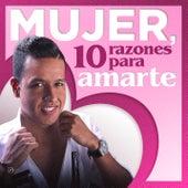Mujer, 10 Razones para Amarte von El Gran Martín Elías