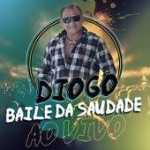 Baile Da Saudade - Ao Vivo by Diogo