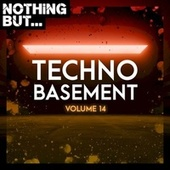 Nothing But... Techno Basement, Vol. 14 by Various Artists